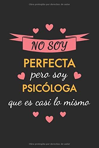 Cuaderno de Notas No soy perfecta pero soy psicóloga que es...