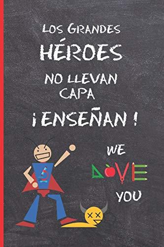 LOS GRANDES HEROES NO LLEVAN CAPA, ¡ENSEÑAN!: REGALO FIN...