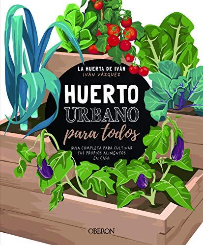 Huerto urbano para todos: Guía completa para cultivar tus...