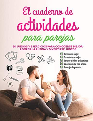 El cuaderno de actividades para parejas: 50 juegos y...