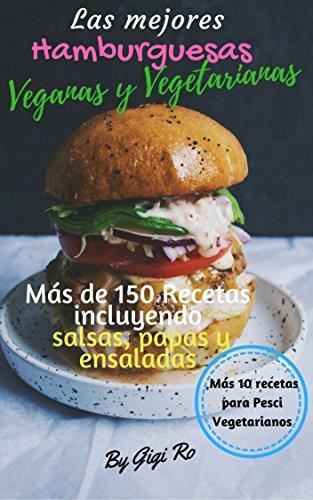 Las Mejores Hamburguesas Veganas y Vegetarianas: Más de 150...
