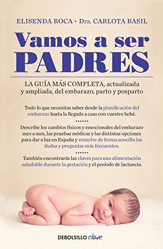 Vamos a ser padres: La guía más completa, actualizada y...