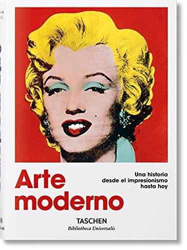 Arte moderno. Una historia desde el impresionismo hasta hoy...