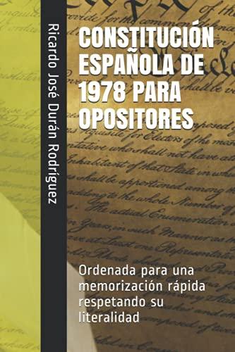 CONSTITUCIÓN ESPAÑOLA DE 1978 PARA OPOSITORES: Ordenada...