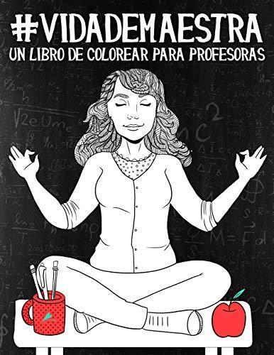 Vida de maestra: Un libro de colorear para profesoras