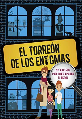 El Torreón de los enigmas: 201 acertijos para poner a...