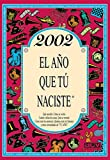 2002 EL AÑO QUE TU NACISTE (El año que...