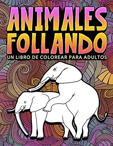 Animales follando: Un libro de colorear para adultos: 31...